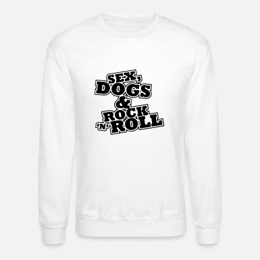 Rock N Roll Sex dogs - Unisex Crewneck Sweatshirt
