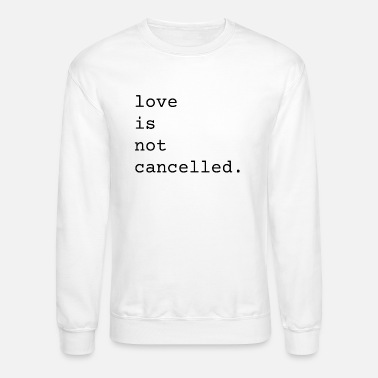 Valentine Typewriter Love Is Not Cancelled Cute and Funny Valentine's - Unisex Crewneck Sweatshirt