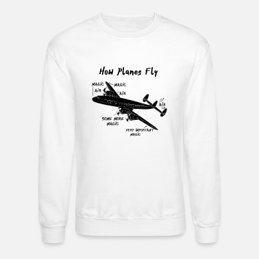 Pilot How Planes Fly - Crewneck Sweatshirt