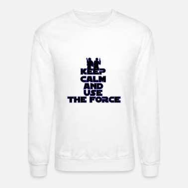 Calm Keep calm and use the force - Crewneck Sweatshirt