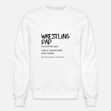 5572ecbe Wrestling Dad Definition T-Shirt, Funny Sports - Unisex Crewneck Sweatshirt