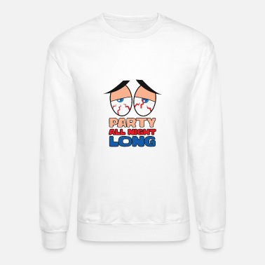 All Night Long Party all night long - Unisex Crewneck Sweatshirt