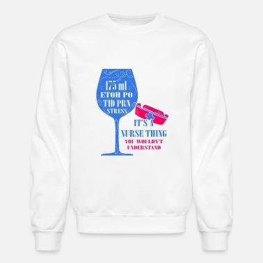 5159d3b2a5 Funny Novelty Gift For Nurse - Unisex Crewneck Sweatshirt