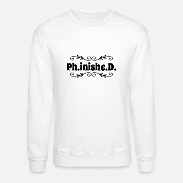 Thesis Doctoral thesis PhD Promotion - Unisex Crewneck Sweatshirt