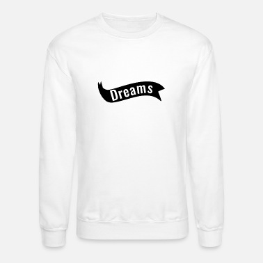 Set Dreams Motivation Tshirt - Unisex Crewneck Sweatshirt