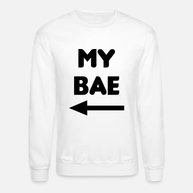 Matching Couples My Bae Matching Couples - Unisex Crewneck Sweatshirt