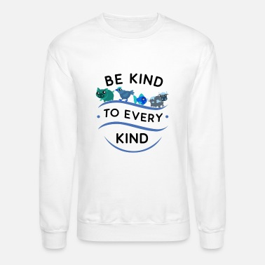 Kind Be Kind To Every Kind Vegetarian Vegan T-Shirt - Unisex Crewneck Sweatshirt
