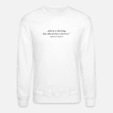 "Obscure ""Glory is fleeting, but obscurity is forever."" - N - Unisex Crewneck Sweatshirt"