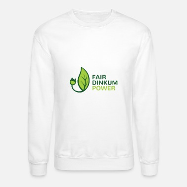 Dinkum Fair Dinkum Power - Unisex Crewneck Sweatshirt