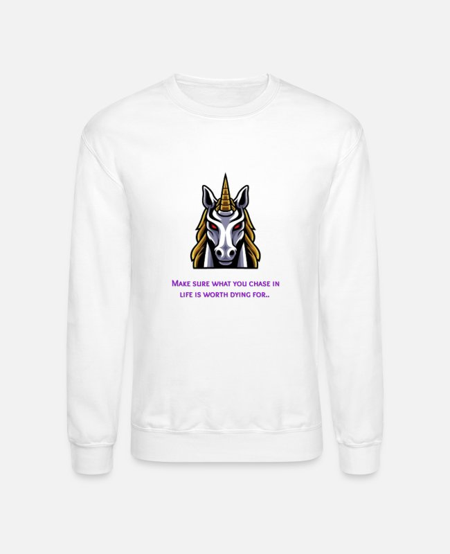 Worth Hoodies & Sweatshirts - Chase in life worth dying for - Unisex Crewneck Sweatshirt white