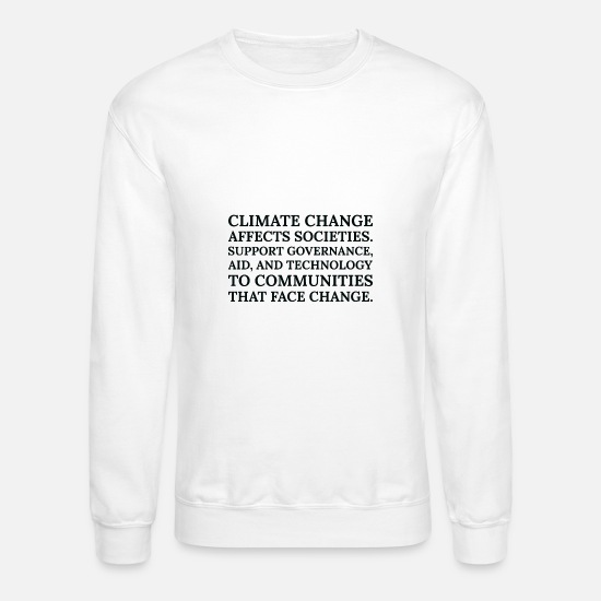 Manager Hoodies & Sweatshirts - Text: Climate change affects societies... (black) - Unisex Crewneck Sweatshirt white