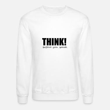Think THINK before you speak - Unisex Crewneck Sweatshirt