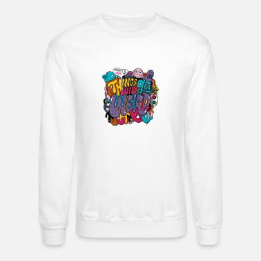 Stranger Things Things Might Get Weird - Unisex Crewneck Sweatshirt