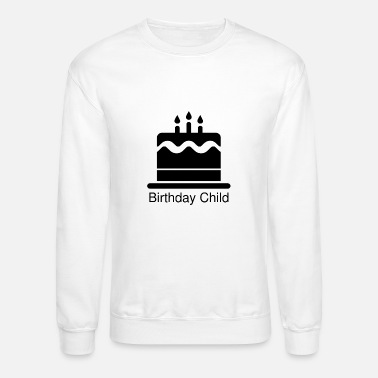 Birthday Child Birthday Child - Unisex Crewneck Sweatshirt