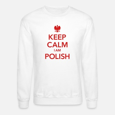 Warsaw KEEP CALM I AM POLISH - Crewneck Sweatshirt