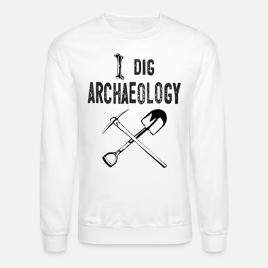 Dig I Dig Archaeology Geology Fossils Earth Science - Unisex Crewneck Sweatshirt