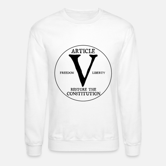 Constitution Hoodies & Sweatshirts - Article V Restore the Constitution - Unisex Crewneck Sweatshirt white