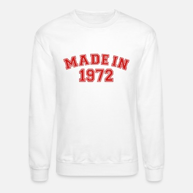 Made In 1972 Made in 1972 - Unisex Crewneck Sweatshirt