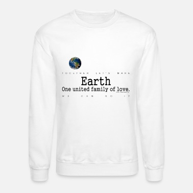Earth, One United Family Of Love, Black - Unisex Crewneck Sweatshirt