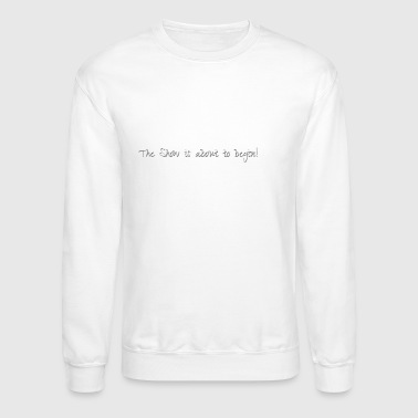 The Show - Crewneck Sweatshirt