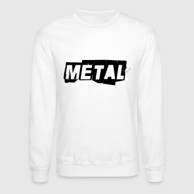 METAL - Crewneck Sweatshirt