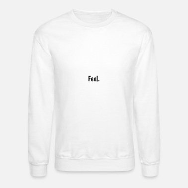 Feeling feel - Crewneck Sweatshirt