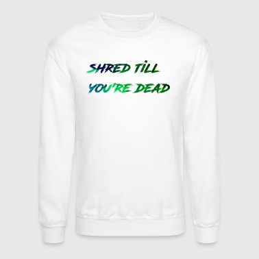Shred - Crewneck Sweatshirt