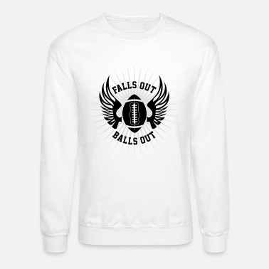 Fall Out Falls out Balls out - Crewneck Sweatshirt