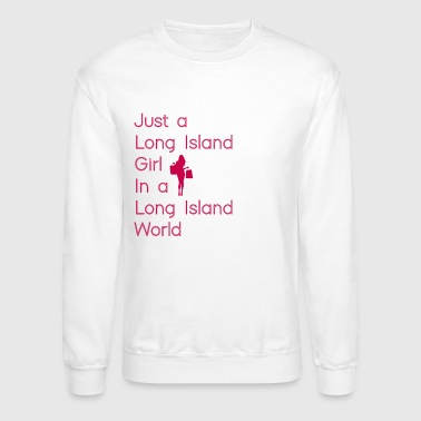 Long Island Girl - Crewneck Sweatshirt