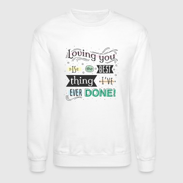 Loving You - Crewneck Sweatshirt