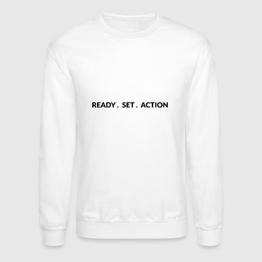 Ready, Set, ACTION! - Crewneck Sweatshirt