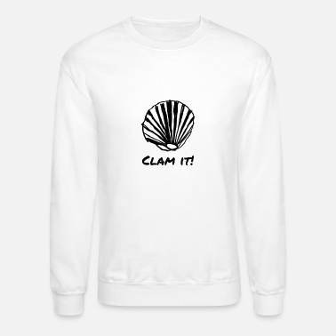 Clam Clam It - Crewneck Sweatshirt