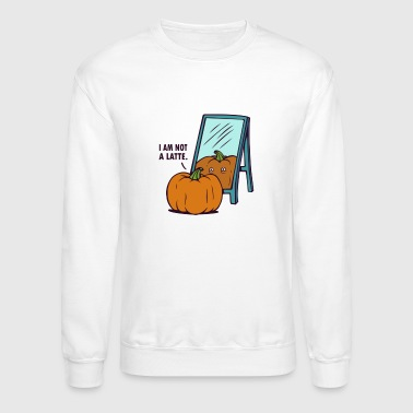 Not a Latte - Crewneck Sweatshirt