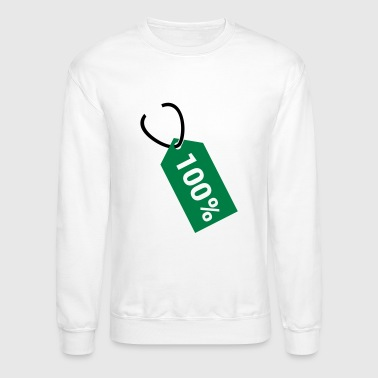 Price tag - hundred percent - Crewneck Sweatshirt