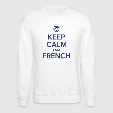 KEEP CALM I AM FRENCH - Crewneck Sweatshirt
