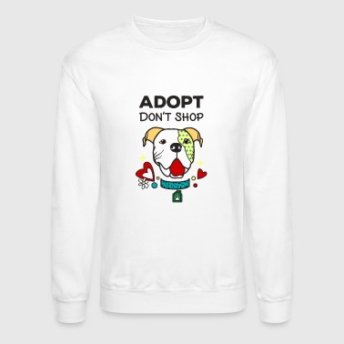 Adopt Don't Shop - Crewneck Sweatshirt
