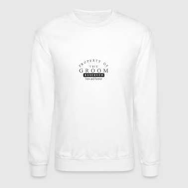 Property Groom Forever - Crewneck Sweatshirt
