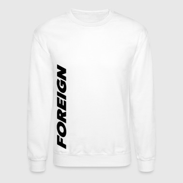 Foreign Speed - Crewneck Sweatshirt