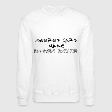 #loweredcarsmakeboobies by GusiStyle - Crewneck Sweatshirt