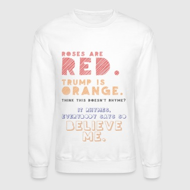 Roses are red. - Crewneck Sweatshirt