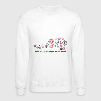 This is the season to be jolly snowflakes - Crewneck Sweatshirt