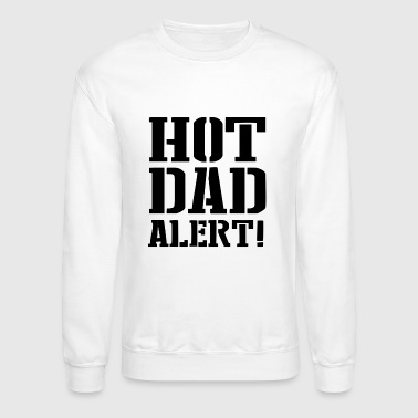 Hot Dad Alert - Crewneck Sweatshirt