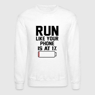 RUN LIKE YOUR AT ONE PERCENT - Crewneck Sweatshirt