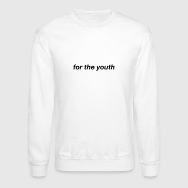 for the youth plain text - Crewneck Sweatshirt