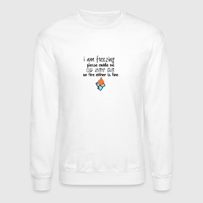 I am freezing please cuddle me - Crewneck Sweatshirt
