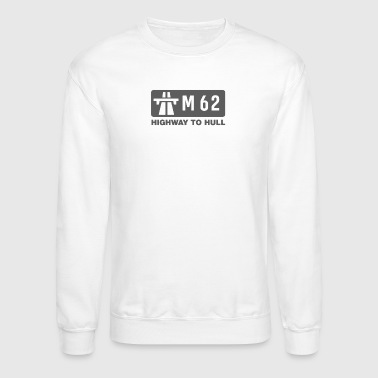 M62 Highway to Hull - Crewneck Sweatshirt