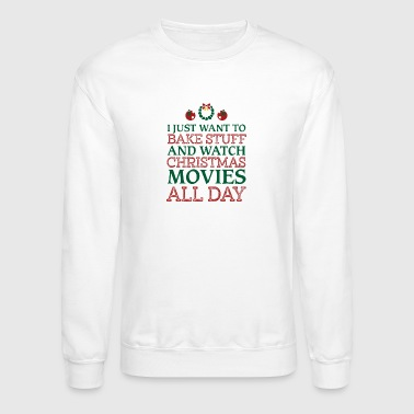 I just want to bake stuff shirt - Crewneck Sweatshirt