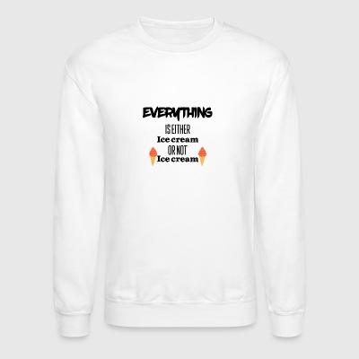 Everything is Icecream - Crewneck Sweatshirt