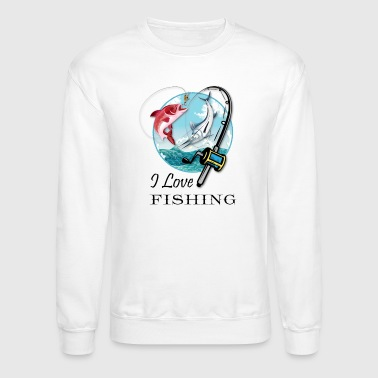 I love Fishing - Crewneck Sweatshirt