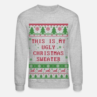 Christmas Ugly Christmas Sweater - Unisex Crewneck Sweatshirt